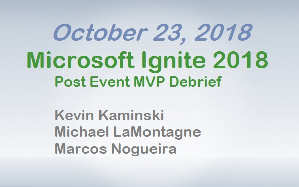Microsoft Ignite 2018 - Post Event MVP Debrief