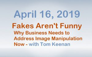 Fakes Aren't Funny - April 16, 2019 - with Tom Keenan