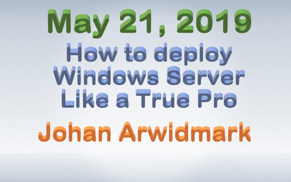 May 21, 2019 – How to Deploy Windows Server Like a True Pro