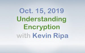 October 15, 2019 - Understanding Encryption with Kevin Ripa